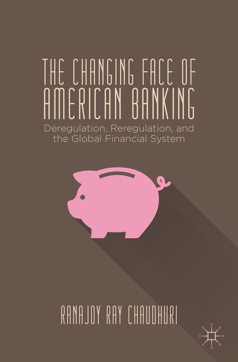 Chaudhuri, Ranajoy Ray - The Changing Face of American Banking, ebook