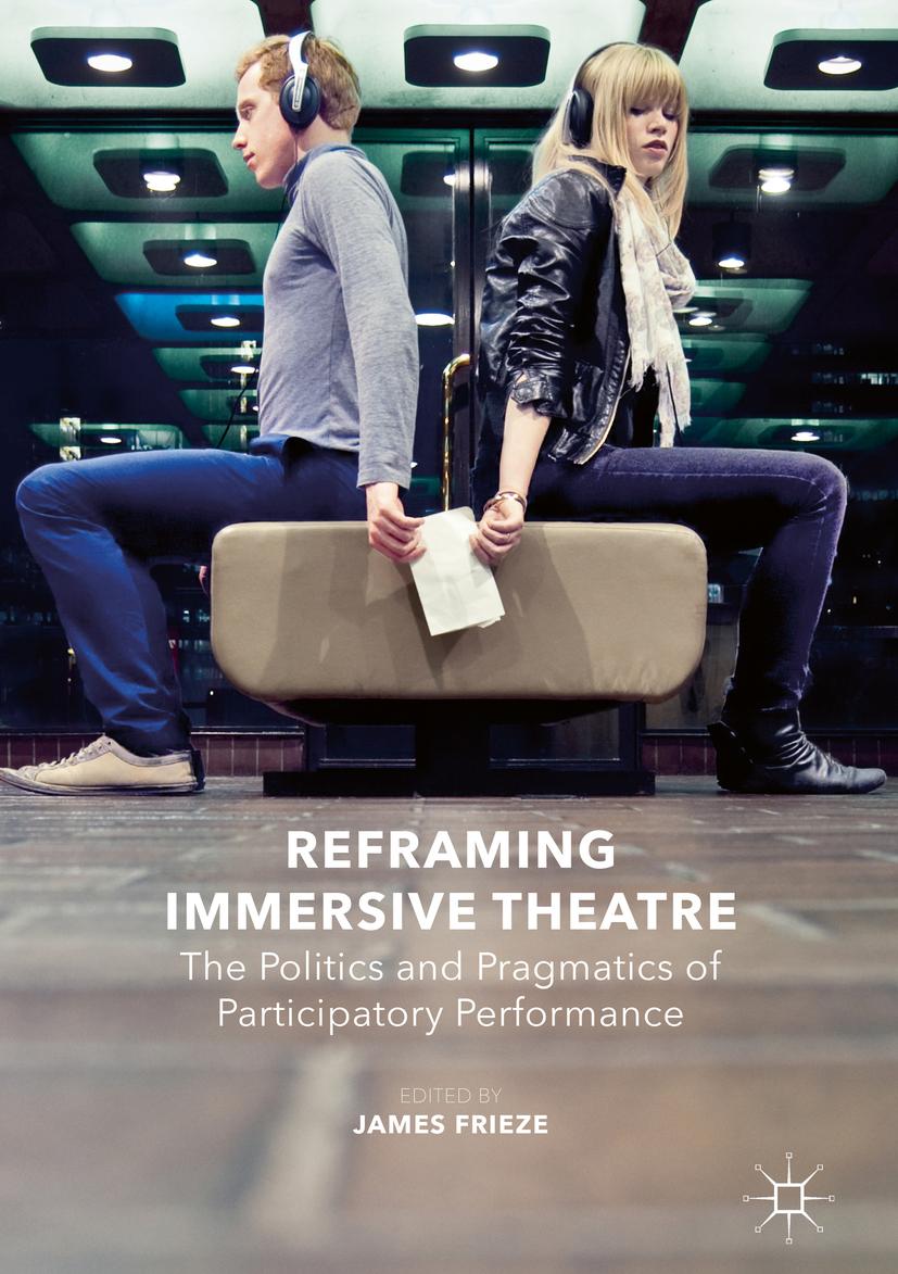 Frieze, James - Reframing Immersive Theatre, ebook