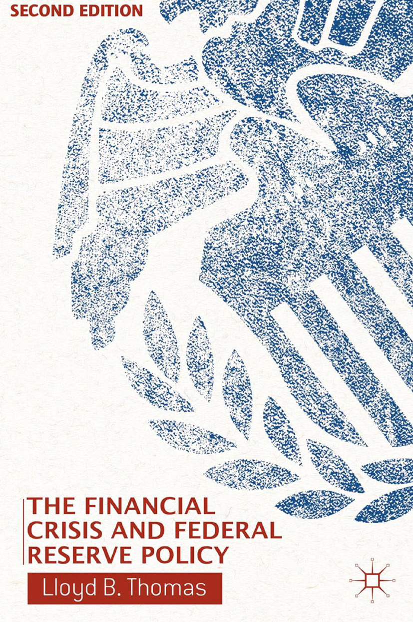 Thomas, Lloyd B. - The Financial Crisis and Federal Reserve Policy, ebook