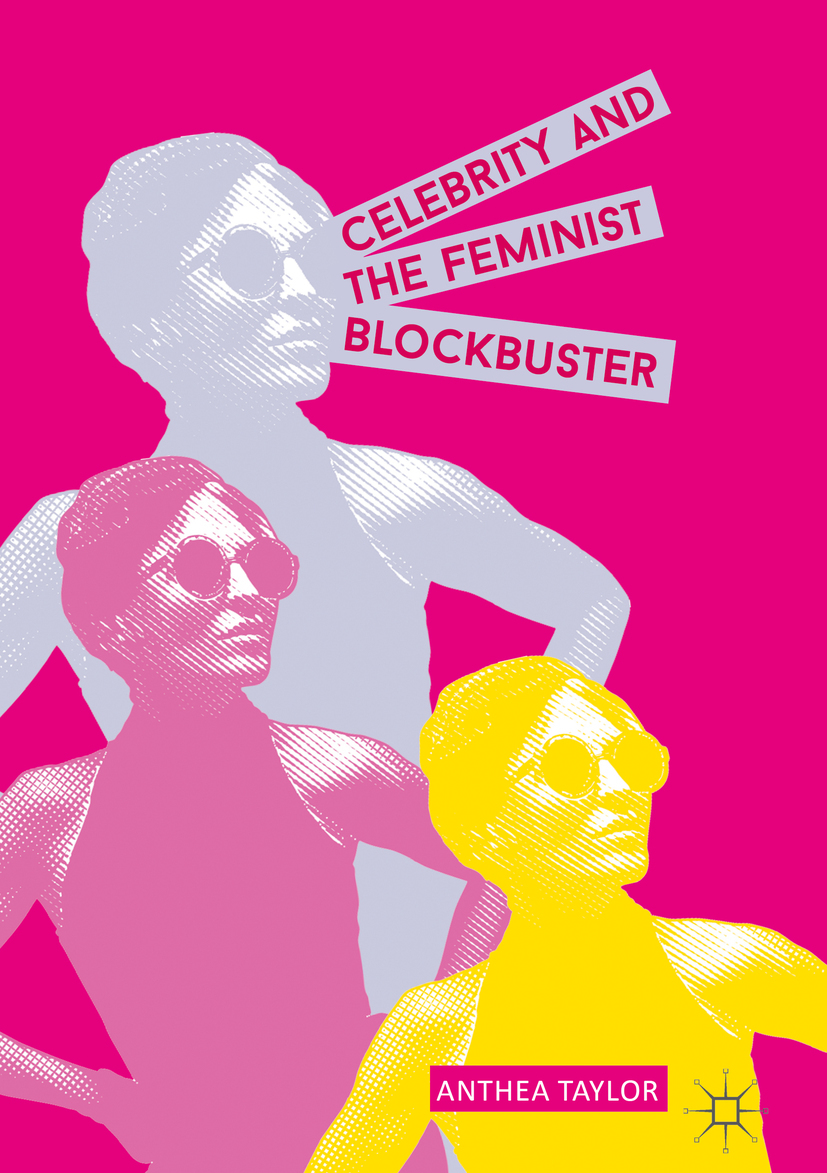 Taylor, Anthea - Celebrity and the Feminist Blockbuster, ebook
