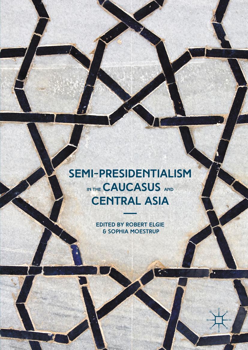 Elgie, Robert - Semi-Presidentialism in the Caucasus and Central Asia, ebook