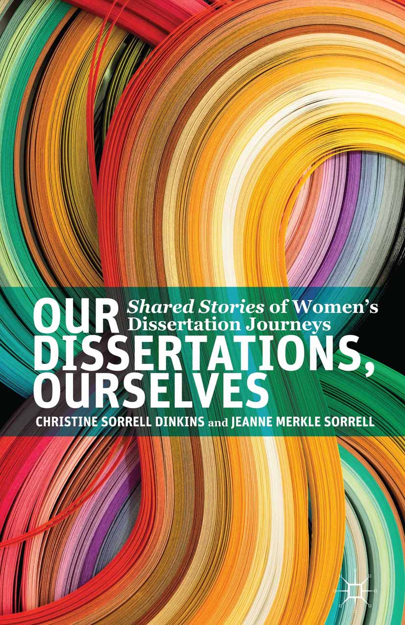 Dinkins, Christine Sorrell - Our Dissertations, Ourselves, ebook