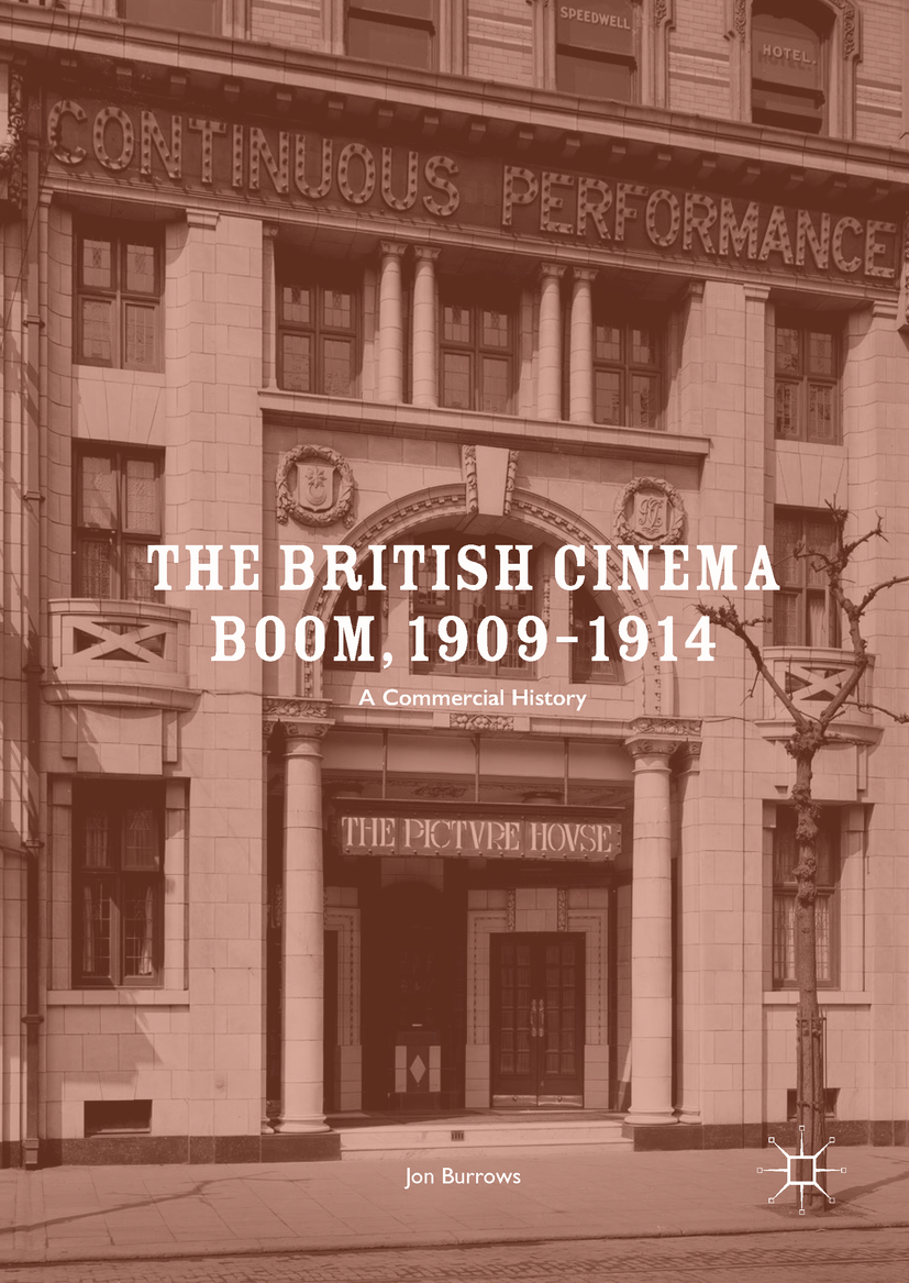 Burrows, Jon - The British Cinema Boom, 1909–1914, ebook