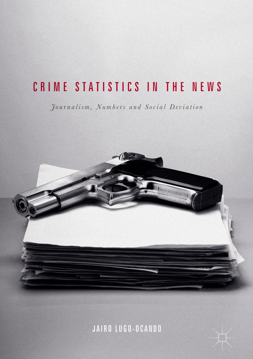 Lugo-Ocando, Jairo - Crime Statistics in the News, ebook
