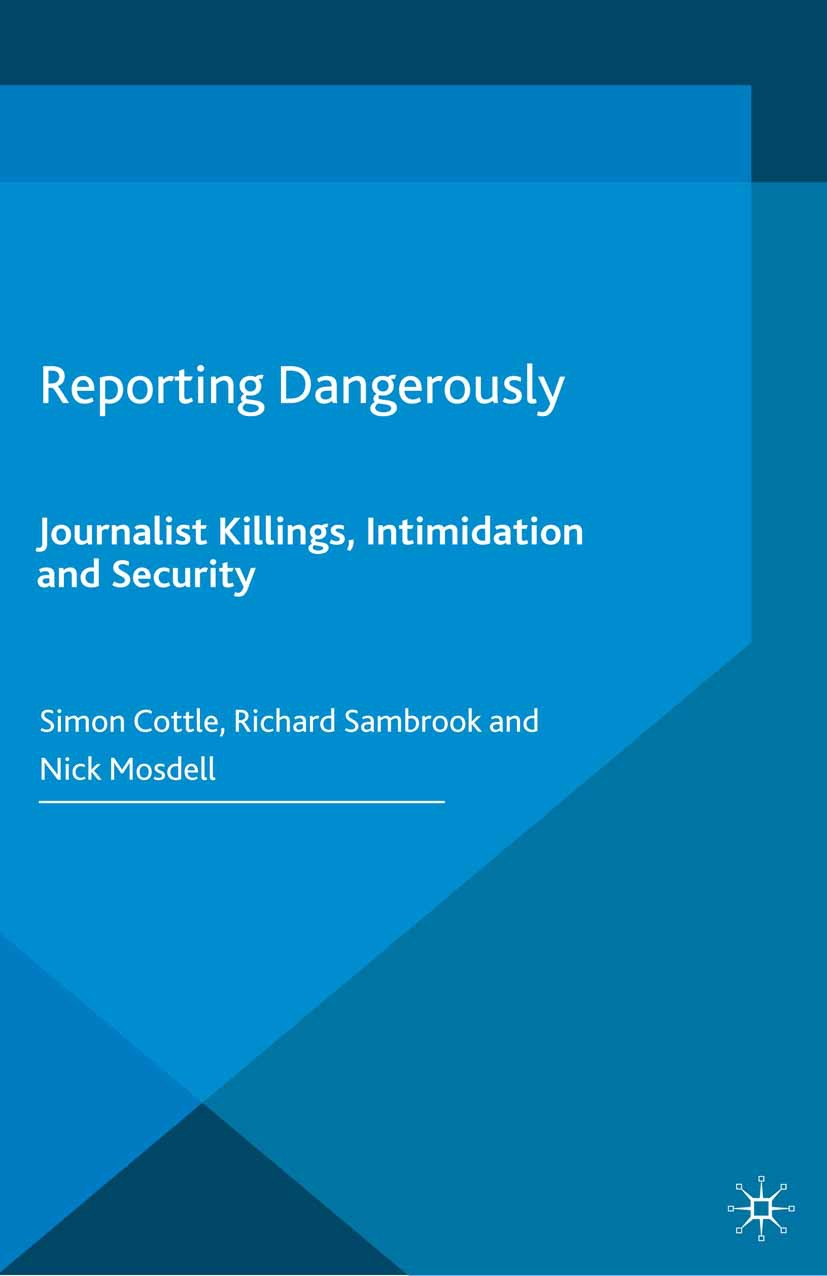 Cottle, Simon - Reporting Dangerously, ebook