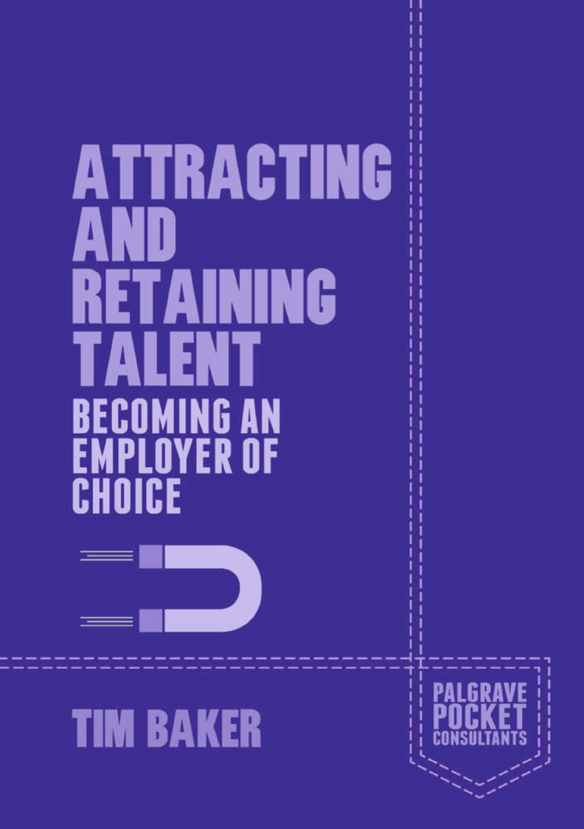 Baker, Tim - Attracting and Retaining Talent, ebook
