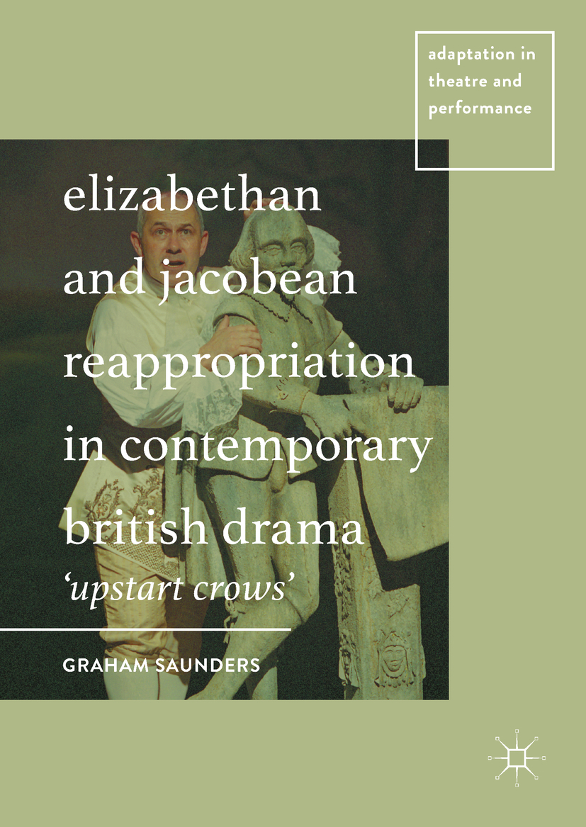 Saunders, Graham - Elizabethan and Jacobean Reappropriation in Contemporary British Drama, e-bok