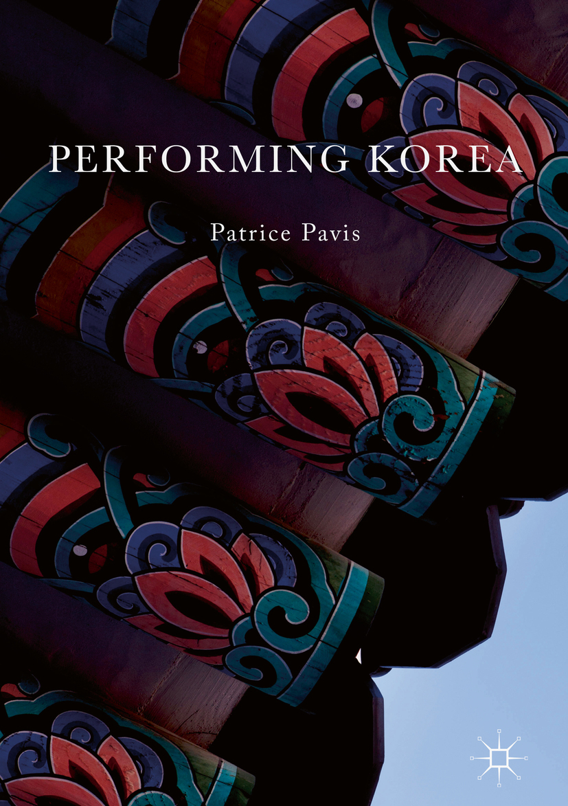 Pavis, Patrice - Performing Korea, ebook