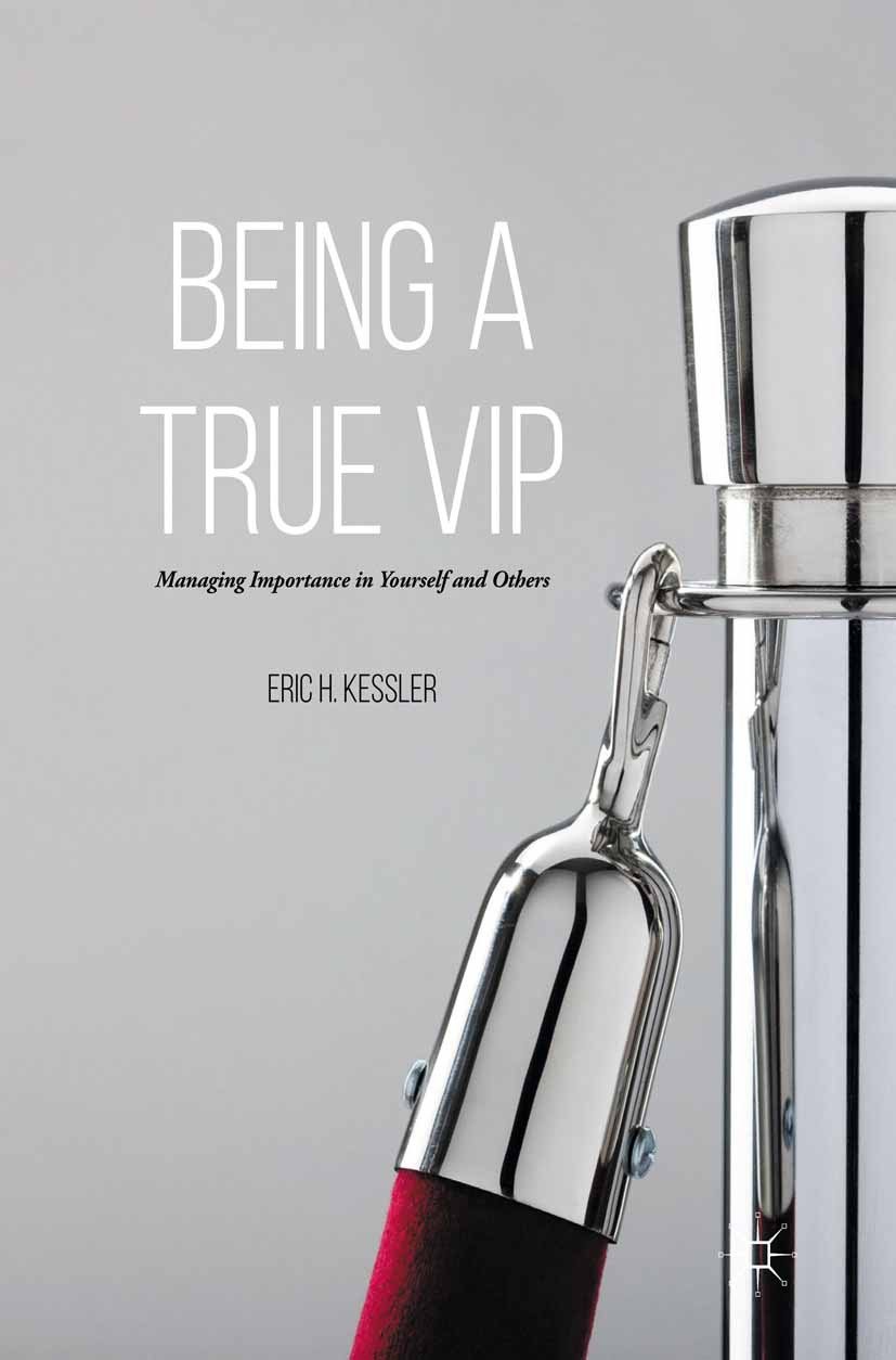 Kessler, Eric H. - Being a True VIP, ebook