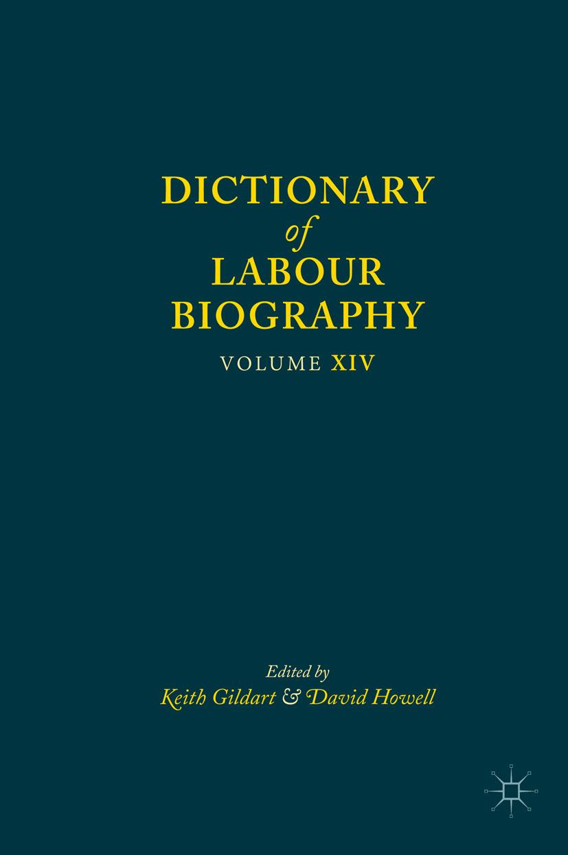 Gildart, Keith - Dictionary of Labour Biography, e-kirja