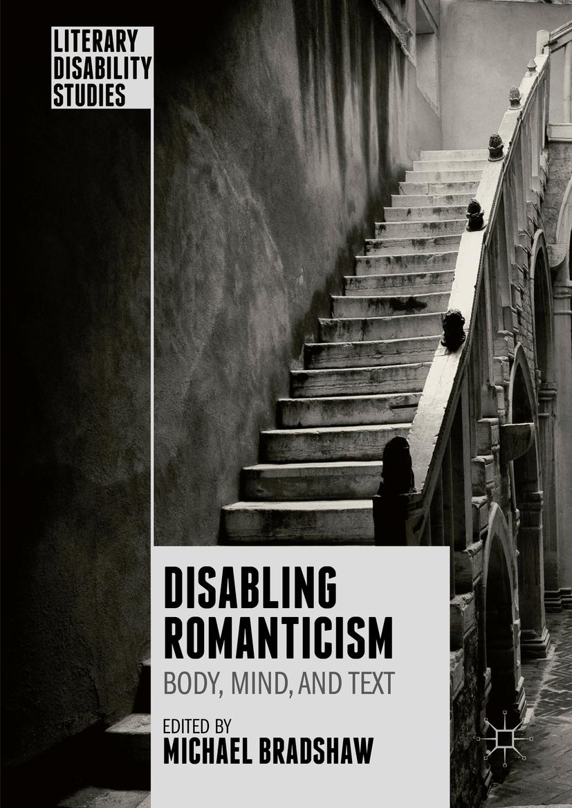 Bradshaw, Michael - Disabling Romanticism, e-bok