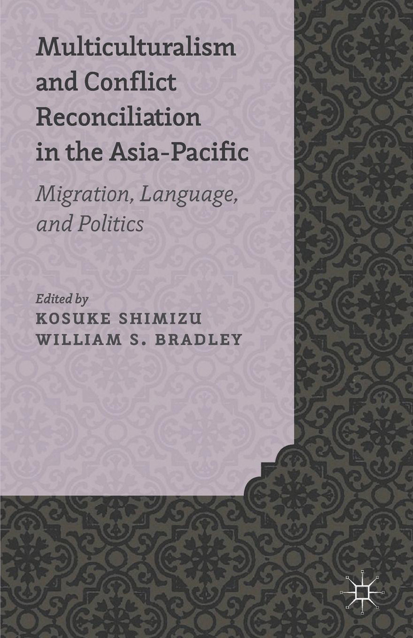 Bradley, William S. - Multiculturalism and Conflict Reconciliation in the Asia-Pacific, ebook