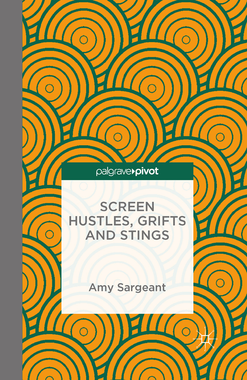Sargeant, Amy - Screen Hustles, Grifts and Stings, ebook