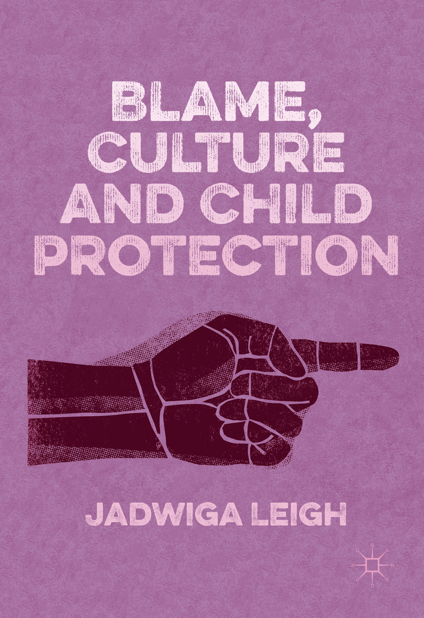 Leigh, Jadwiga - Blame, Culture and Child Protection, ebook