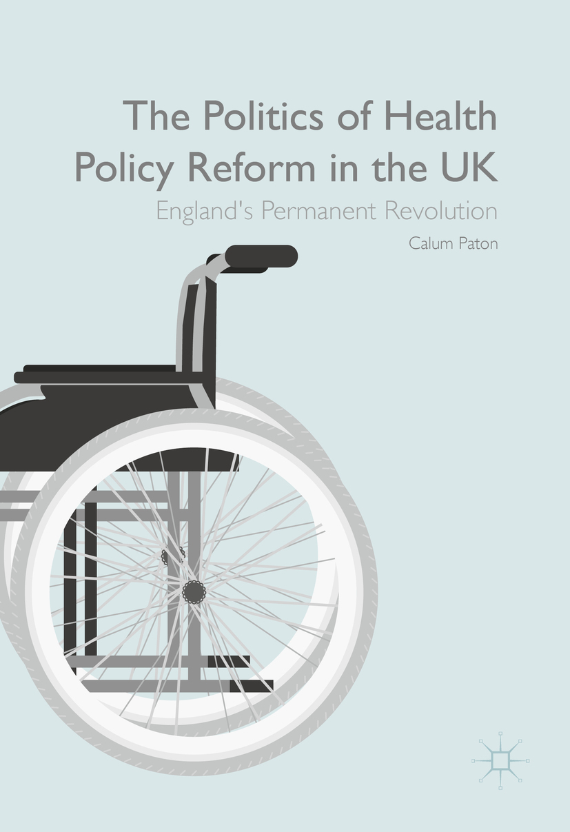 Paton, Calum - The Politics of Health Policy Reform in the UK, ebook
