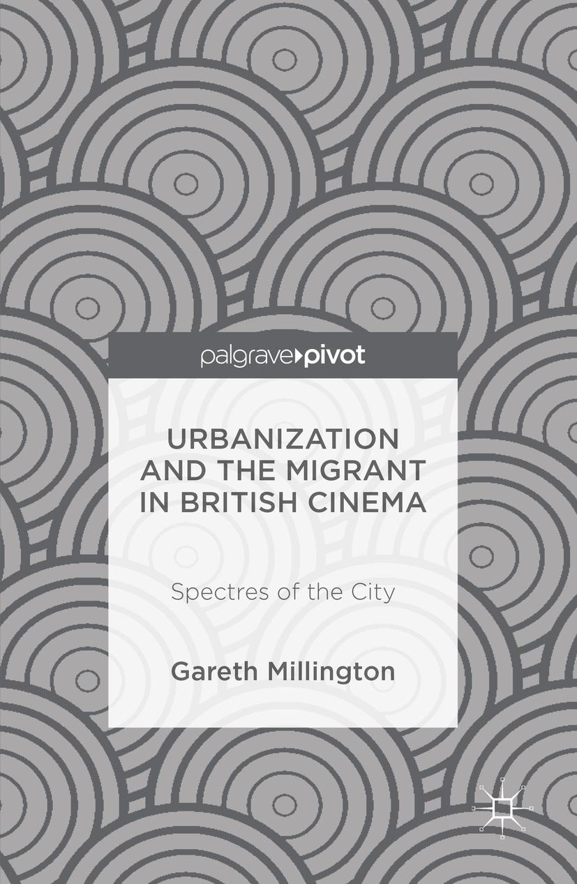 Millington, Gareth - Urbanization and the Migrant in British Cinema, ebook