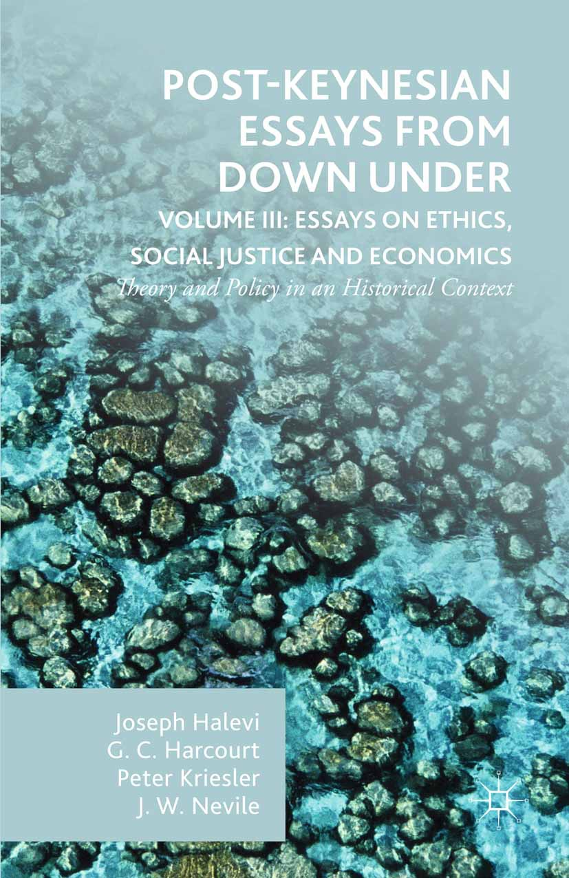 Halevi, Joseph - Post-Keynesian Essays from Down Under Volume III: Essays on Ethics, Social Justice and Economics, ebook