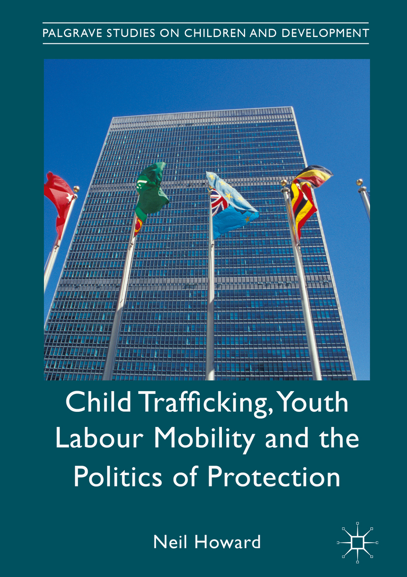 Howard, Neil - Child Trafficking, Youth Labour Mobility and the Politics of Protection, ebook
