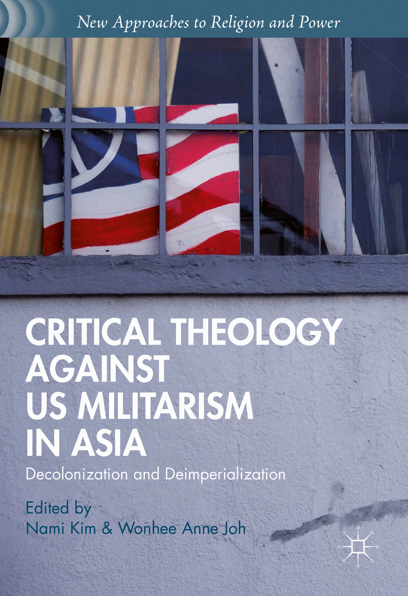 Joh, Wonhee Anne - Critical Theology against US Militarism in Asia, ebook