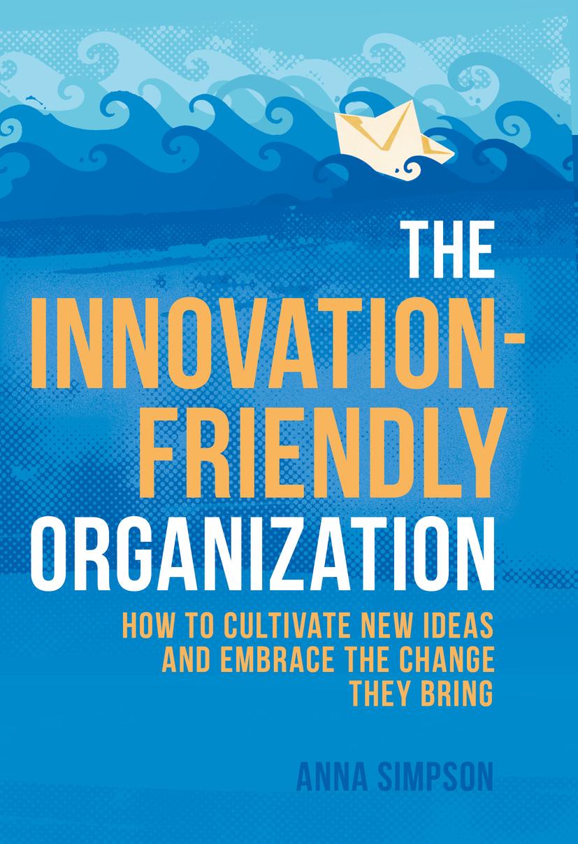 Simpson, Anna - The Innovation-Friendly Organization, ebook