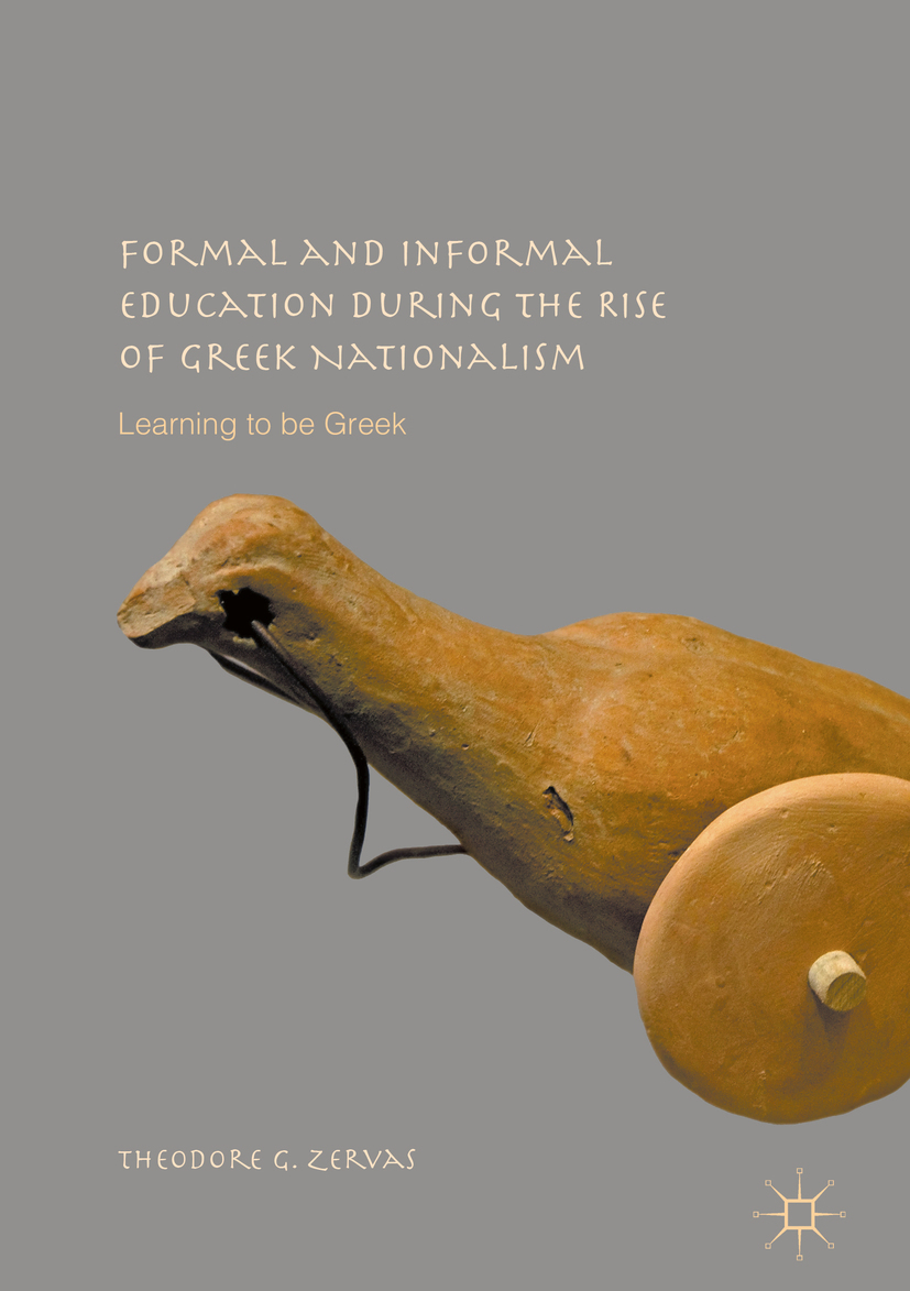 Zervas, Theodore G. - Formal and Informal Education during the Rise of Greek Nationalism, ebook