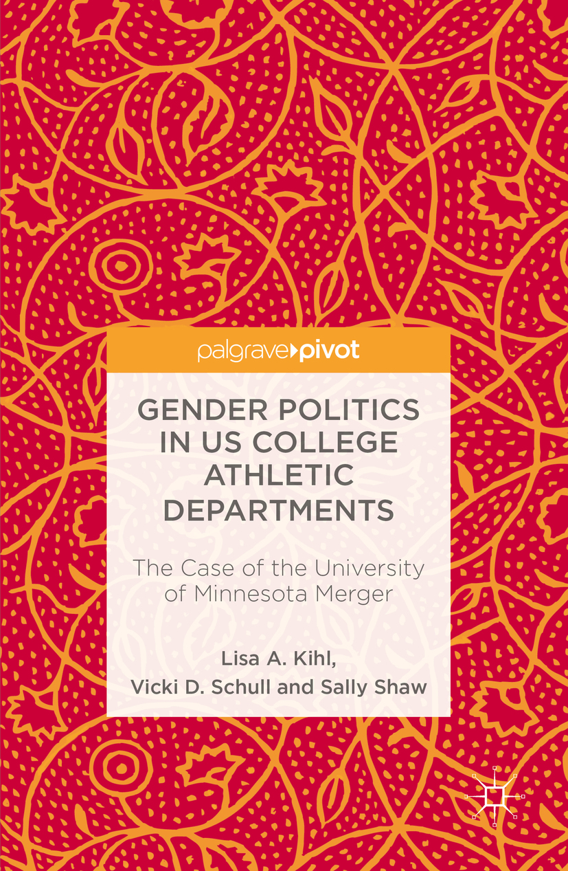 Kihl, Lisa A. - Gender Politics in US College Athletic Departments, ebook