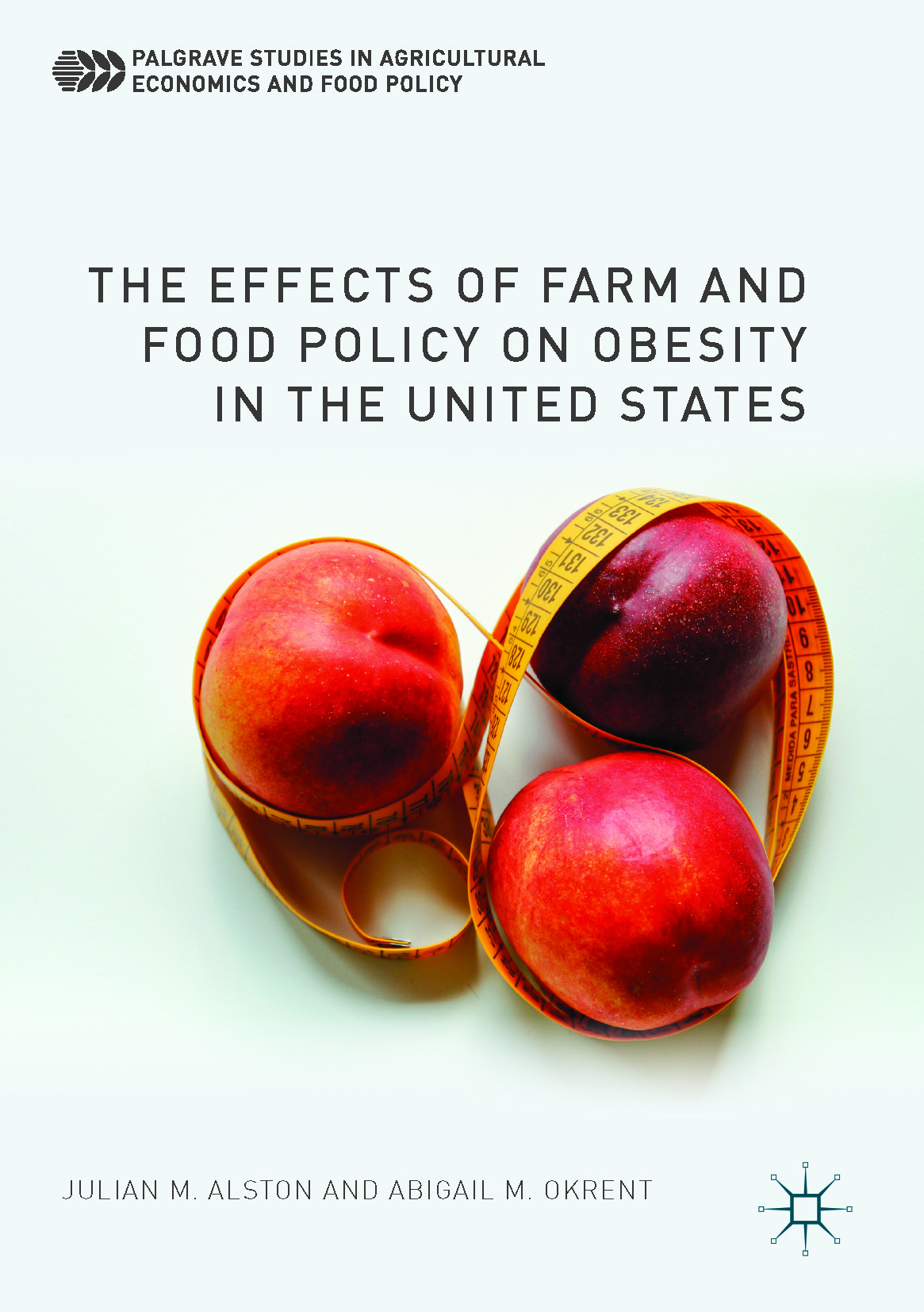 Alston, Julian M. - The Effects of Farm and Food Policy on Obesity in the United States, ebook