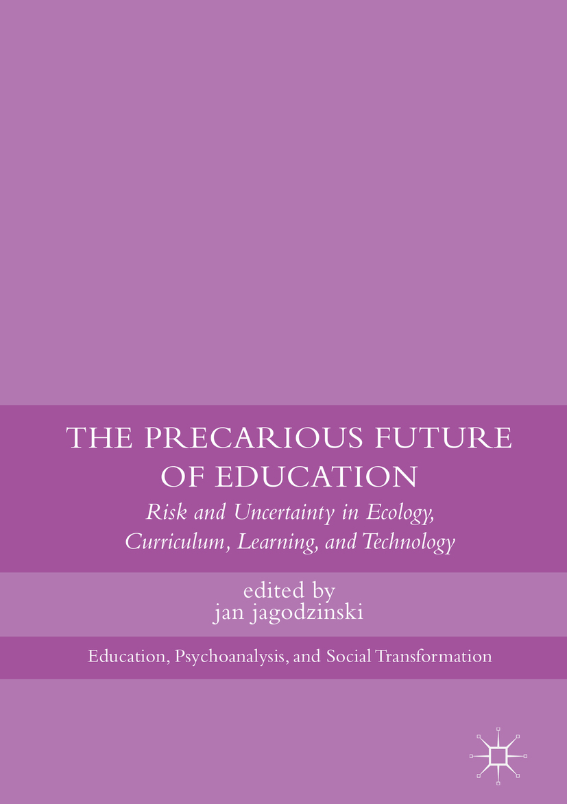 jagodzinski, jan - The Precarious Future of Education, e-kirja
