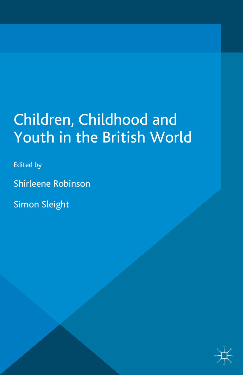 Robinson, Shirleene - Children, Childhood and Youth in the British World, ebook
