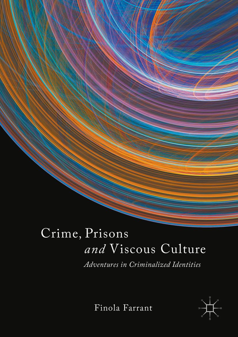 Farrant, Finola - Crime, Prisons and Viscous Culture, ebook