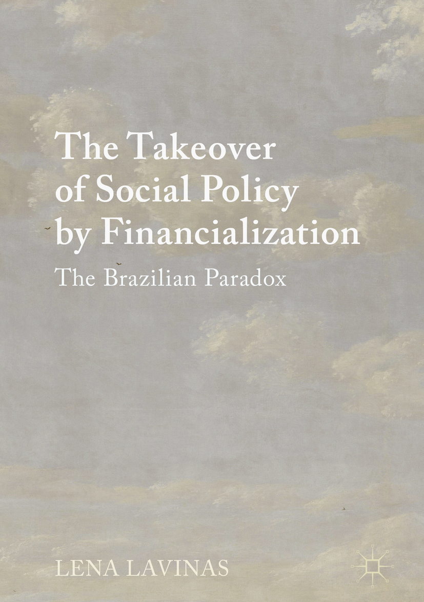 Lavinas, Lena - The Takeover of Social Policy by Financialization, ebook