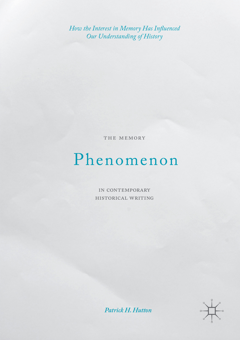 Hutton, Patrick H. - The Memory Phenomenon in Contemporary Historical Writing, ebook