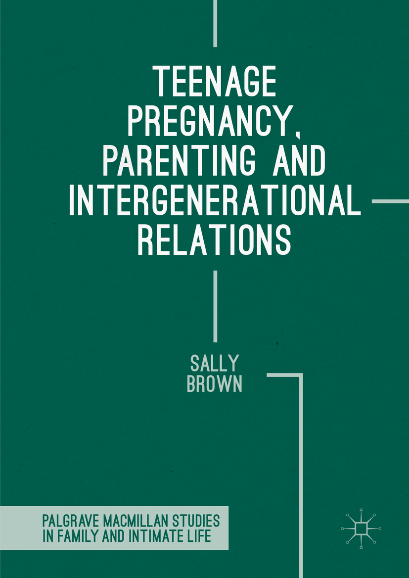 Brown, Sally - Teenage Pregnancy, Parenting and Intergenerational Relations, ebook