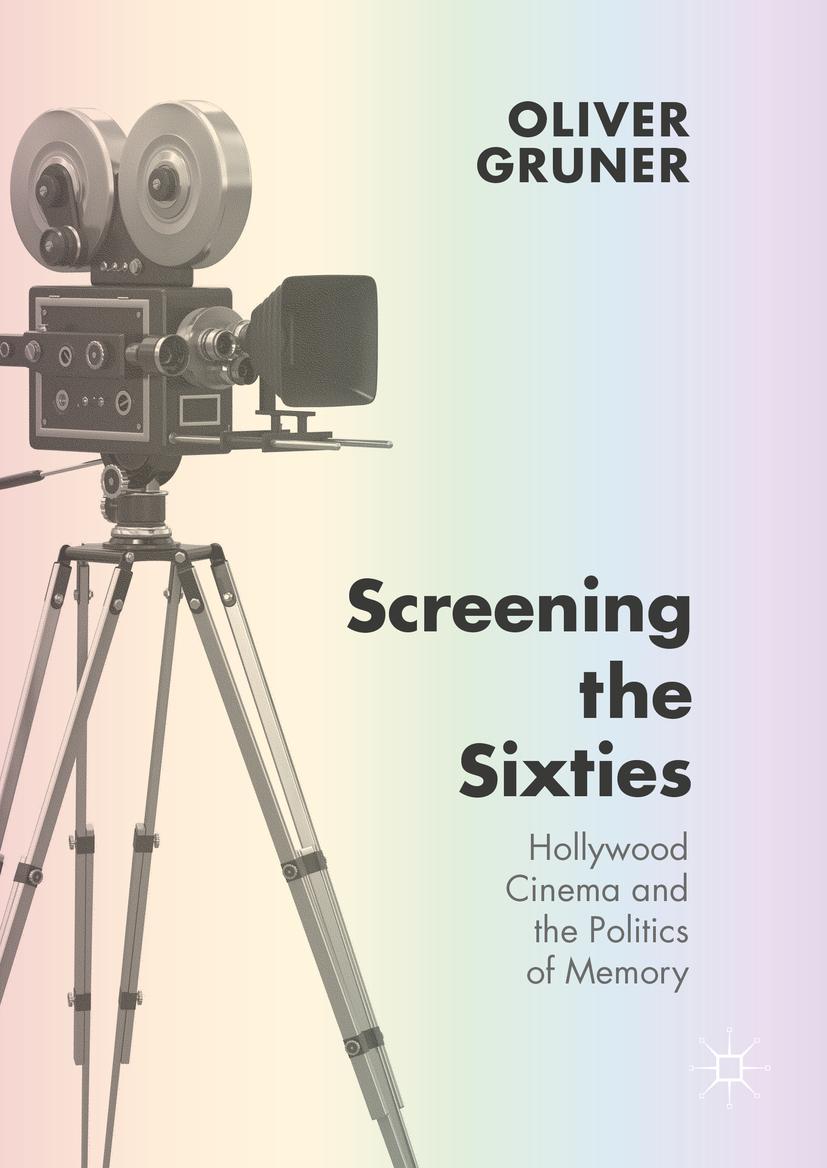 Gruner, Oliver - Screening the Sixties, ebook