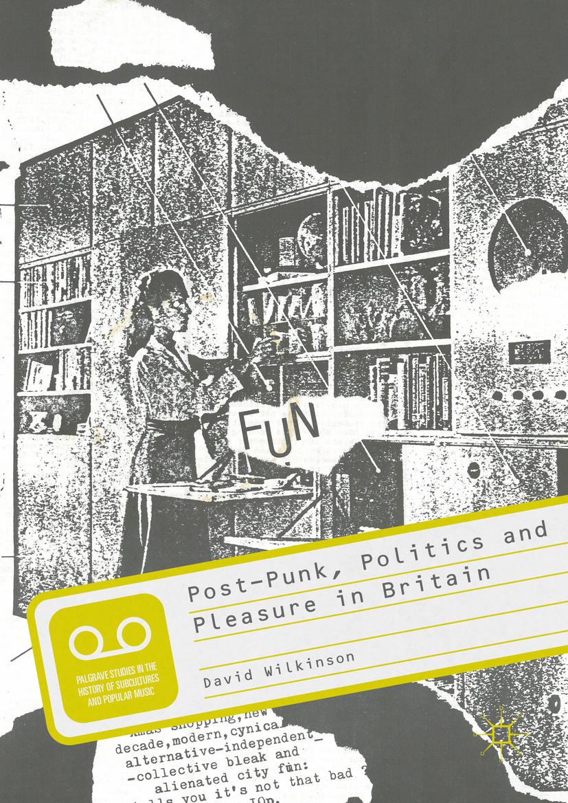 Wilkinson, David - Post-Punk, Politics and Pleasure in Britain, ebook