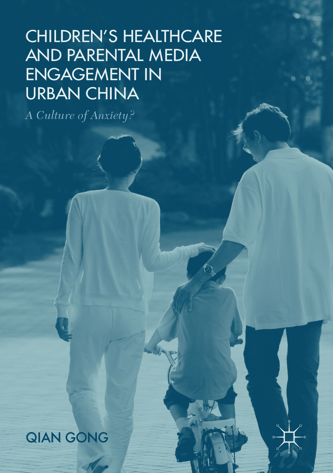 Gong, Qian - Children's Healthcare and Parental Media Engagement in Urban China, ebook