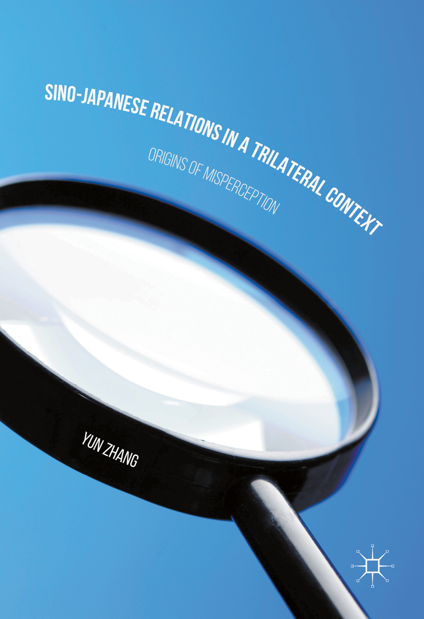 Zhang, Yun - Sino-Japanese Relations in a Trilateral Context, ebook