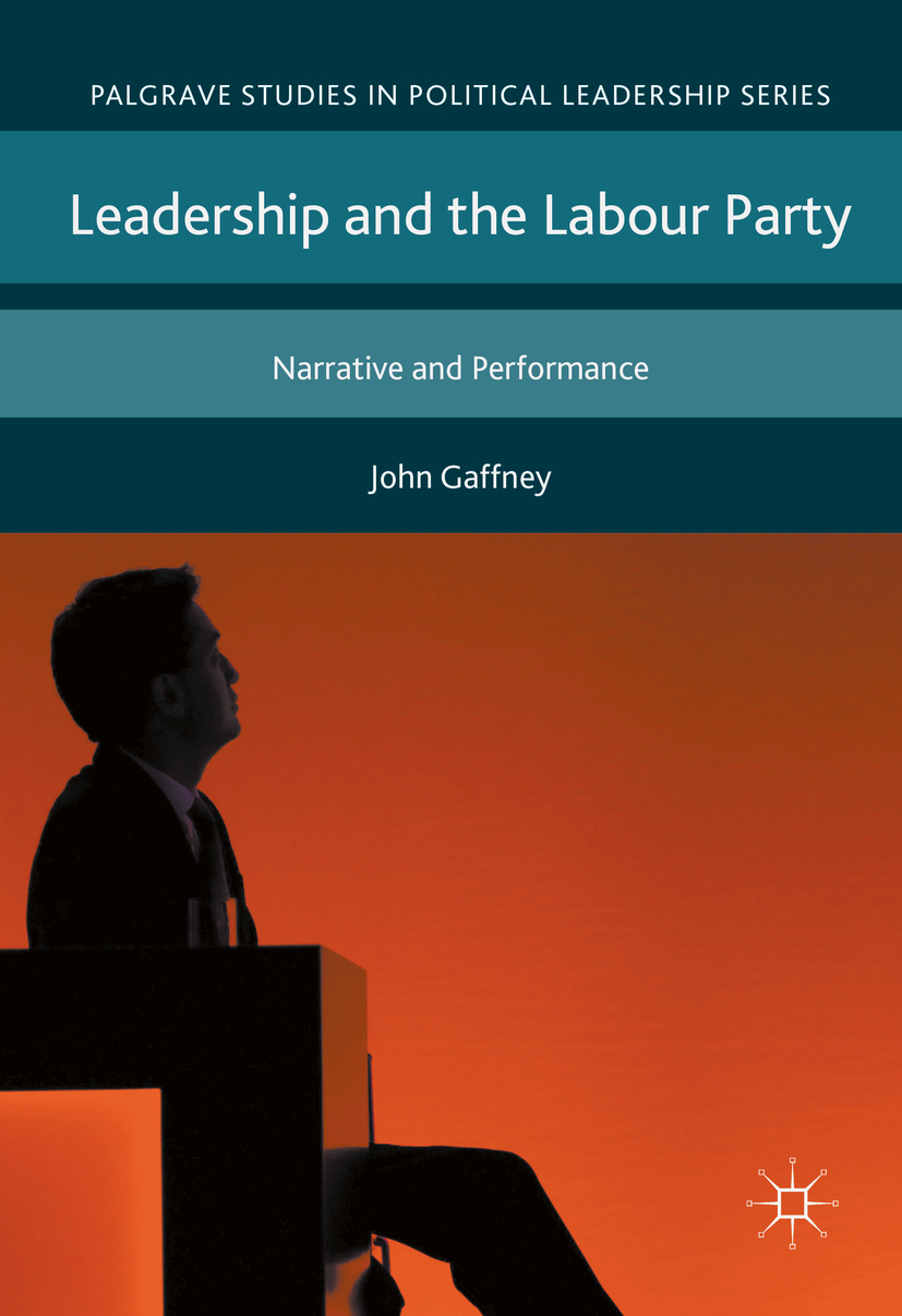 Gaffney, John - Leadership and the Labour Party, ebook