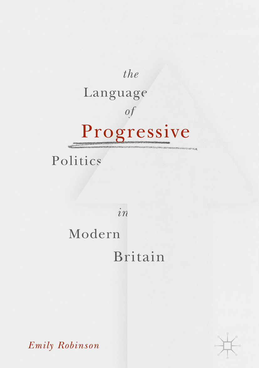 Robinson, Emily - The Language of Progressive Politics in Modern Britain, ebook