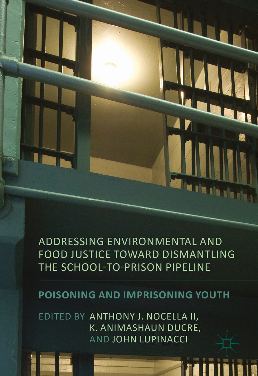 Ducre, K. Animashaun - Addressing Environmental and Food Justice toward Dismantling the School-to-Prison Pipeline, ebook