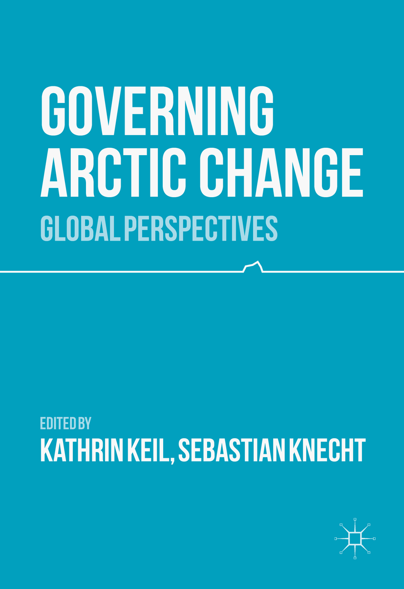 Keil, Kathrin - Governing Arctic Change, ebook