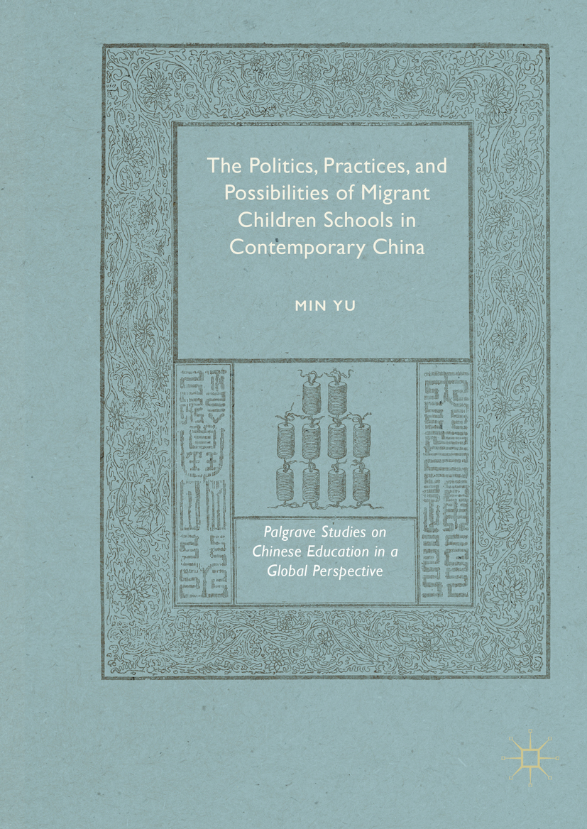 Yu, Min - The Politics, Practices, and Possibilities of Migrant Children Schools in Contemporary China, ebook