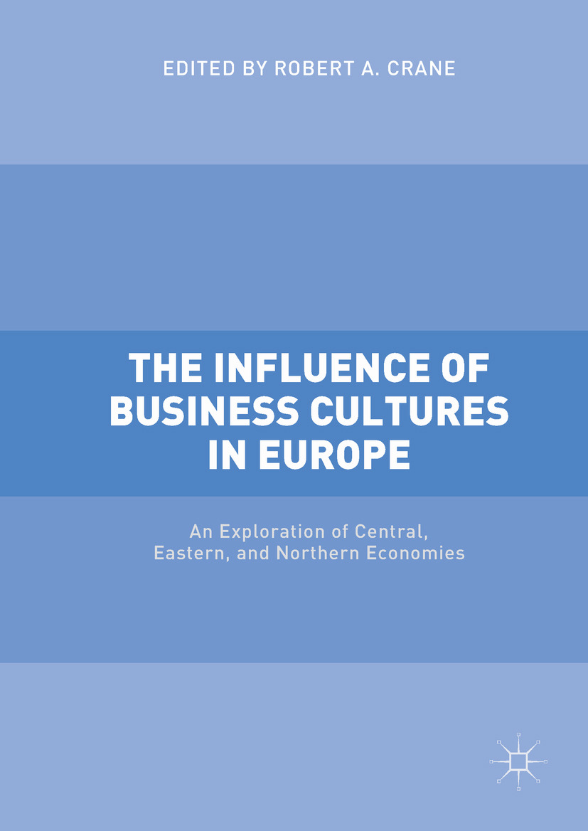 Crane, Robert A. - The Influence of Business Cultures in Europe, ebook