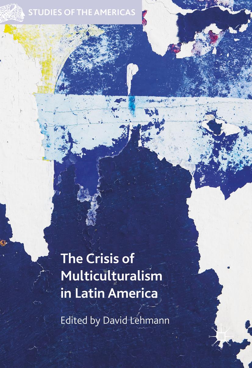 Lehmann, David - The Crisis of Multiculturalism in Latin America, ebook