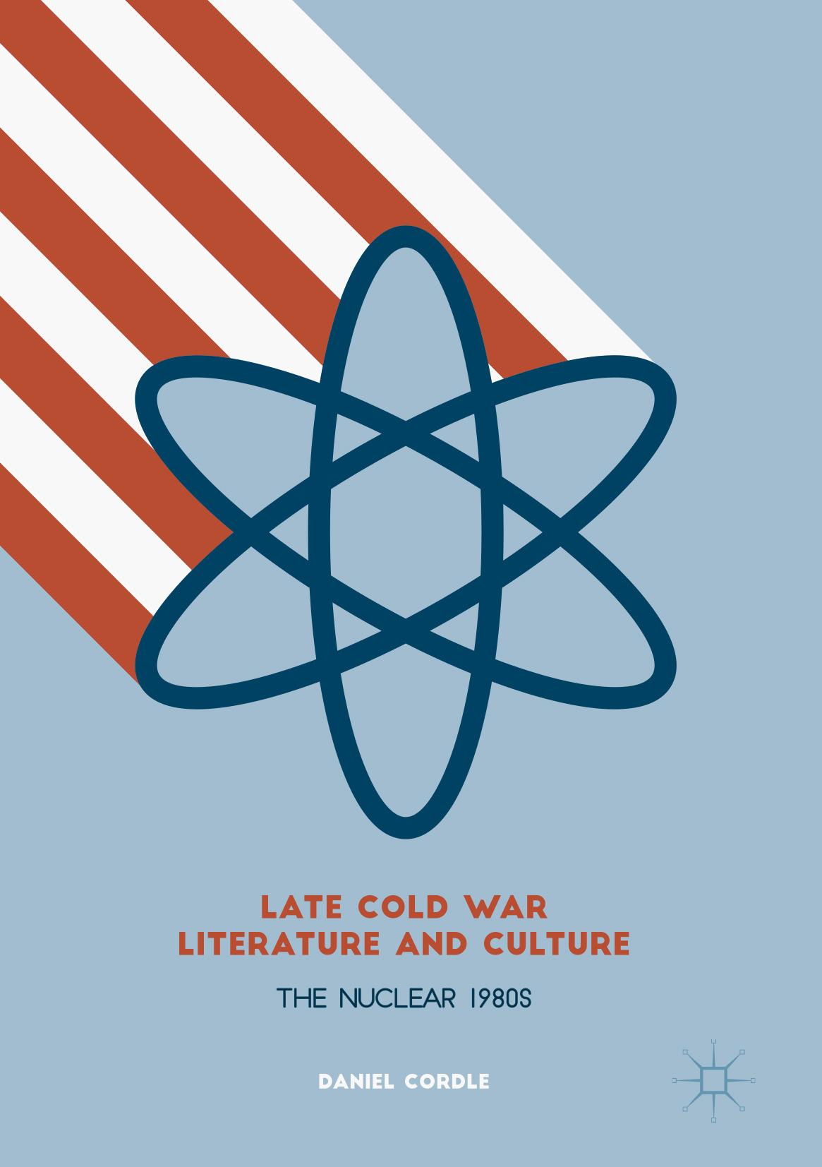 Cordle, Daniel - Late Cold War Literature and Culture, ebook