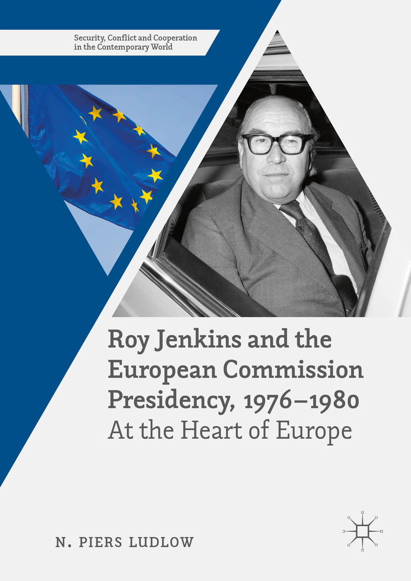 Ludlow, N. Piers - Roy Jenkins and the European Commission Presidency, 1976 –1980, ebook
