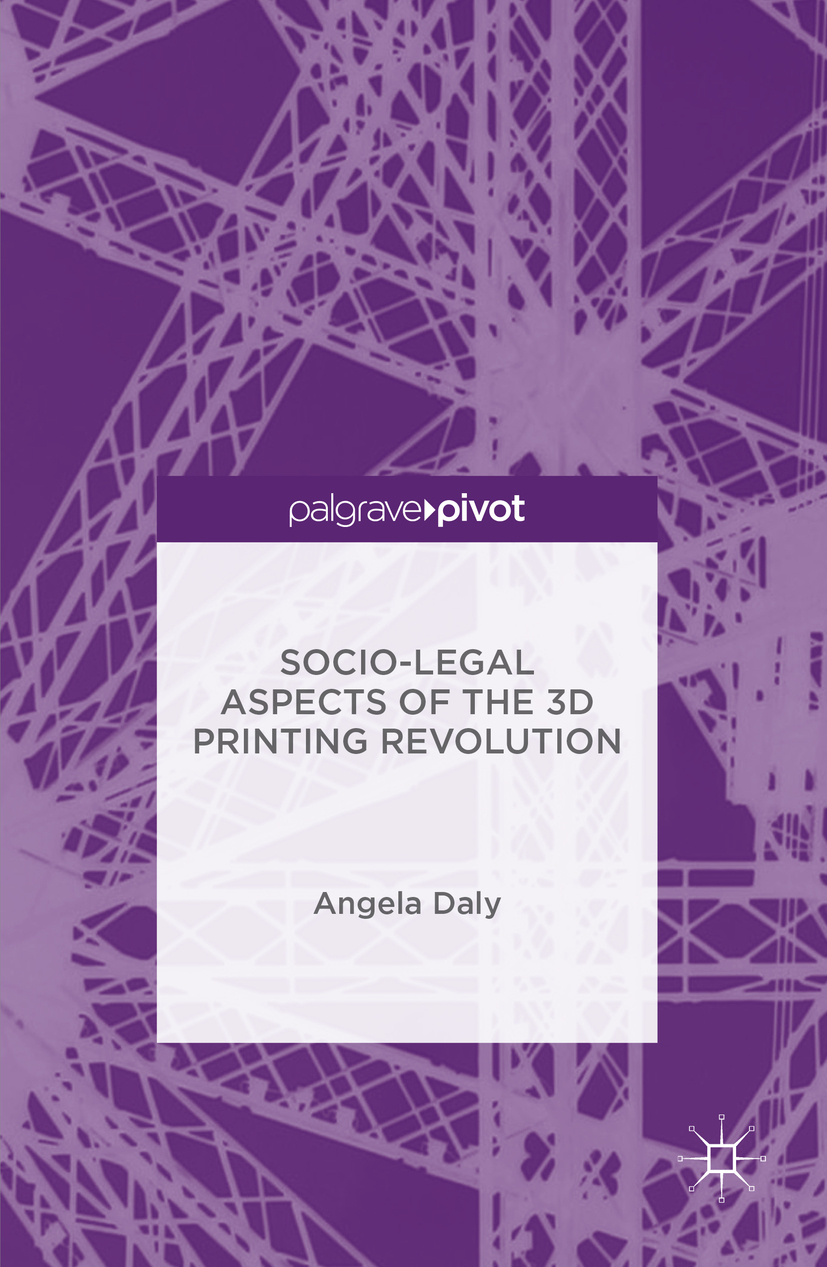 Daly, Angela - Socio-Legal Aspects of the 3D Printing Revolution, ebook