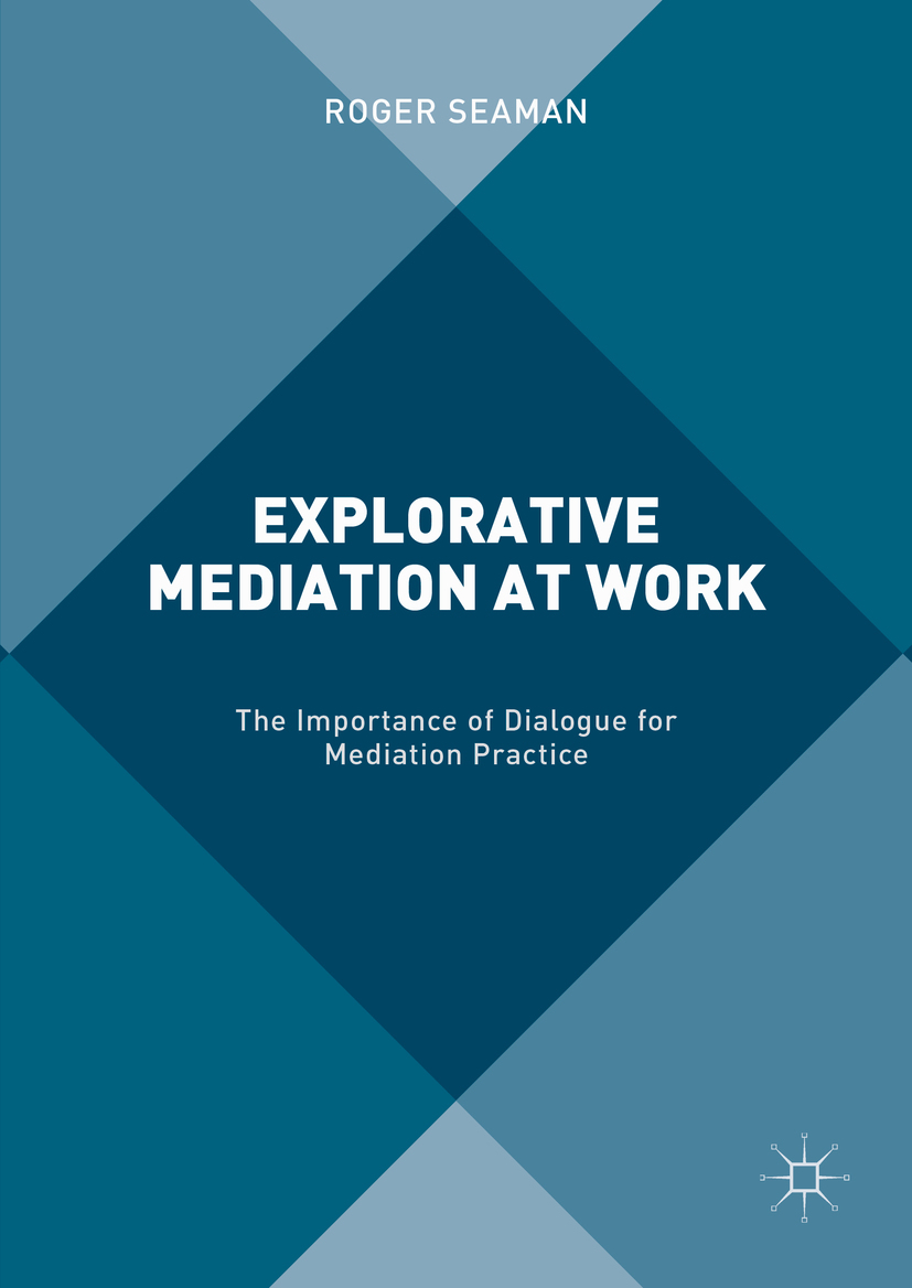 Seaman, Roger - Explorative Mediation at Work, ebook