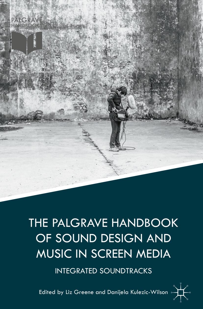 Greene, Liz - The Palgrave Handbook of Sound Design and Music in Screen Media, ebook
