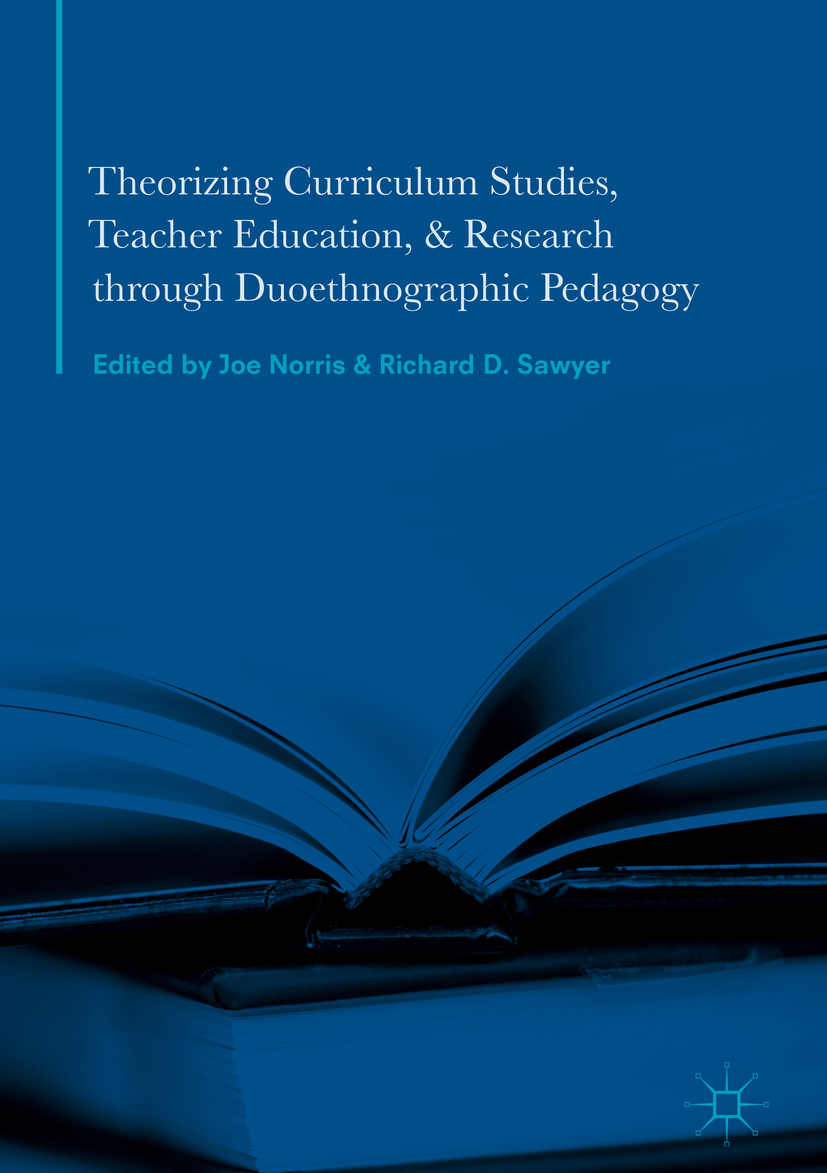 Norris, Joe - Theorizing Curriculum Studies, Teacher Education, and Research through Duoethnographic Pedagogy, e-kirja